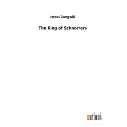 The King of Schnorrers als Buch von Israel Zangwill