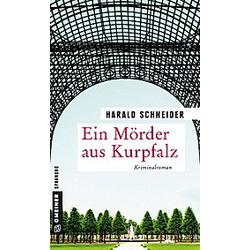Ein Mörder aus Kurpfalz. Harald Schneider  - Buch
