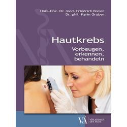 Hautkrebs als Buch von Friedrich Breier/ Karin Gruber