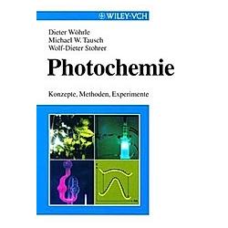 Photochemie. Michael W. Tausch  Dieter Wöhrle  Wolf-Dieter Stohrer  - Buch