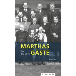 Marthas Gäste als Buch von Stauffer Stef/ Stef Stauffer