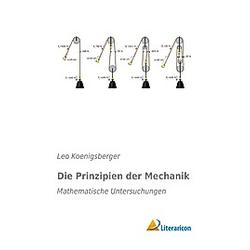 Die Prinzipien der Mechanik. Leo Koenigsberger  - Buch
