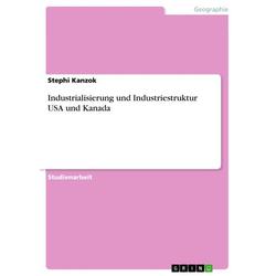 Industrialisierung und Industriestruktur USA und Kanada