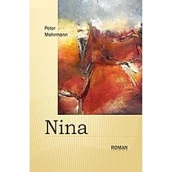 Nina. Peter Mohrmann  - Buch