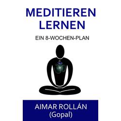 Meditieren lernen: eBook von Aimar Rollan