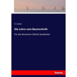 Die Lehre vom Baumschnitt als Buch von E. Lucas
