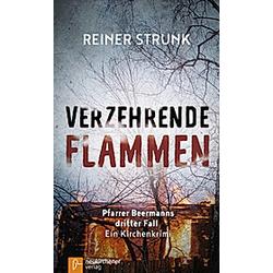 Verzehrende Flammen. Reiner Strunk  - Buch