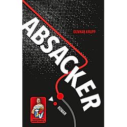 Absacker. Gunnar Krupp  - Buch
