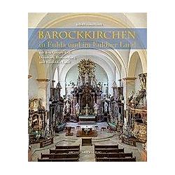 Barockkirchen in Fulda und im Fuldaer Land. Gregor Stasch  Michael Imhof  Burghard Preusler  - Buch