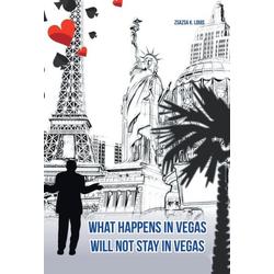 What Happens in Vegas Will Not Stay in Vegas als Buch von Zsazsa K. Louis
