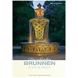 Die schönsten Brunnen in und um Dresden. Jörg-R. Oesen  Eberhard Grundmann  - Buch