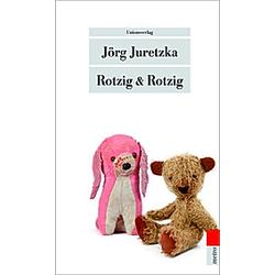 Rotzig & Rotzig. Jörg Juretzka  - Buch