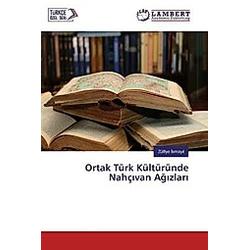Ortak Türk Kültüründe Nahçivan Agizlari. Zülfiye Ismayil  - Buch