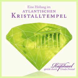Eine Heilung im atlantischen Kristalltempel Audio-CD: Hörbuchvon Ursula Frenzel