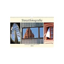 Streetfotografie -Entdeckungen in den Straßen von Mainz (Wandkalender 2021 DIN A4 quer)
