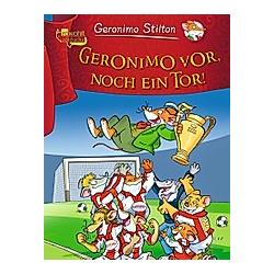 Geronimo vor  noch ein Tor! / Geronimo Stilton Bd.48. Geronimo Stilton  - Buch