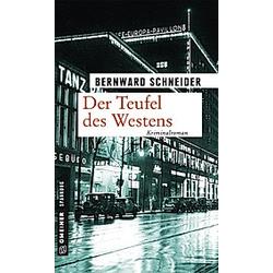 Der Teufel des Westens. Bernward Schneider  - Buch
