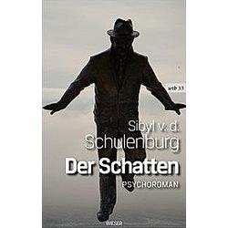 Der Schatten. Sibyl von der Schulenburg  - Buch