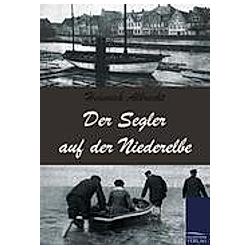 Der Segler auf der Niederelbe. Heinrich Albrecht  - Buch