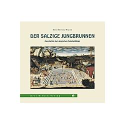 Der salzige Jungbrunnen. Hans-Henning Walter  - Buch