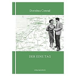Der eine Tag. Dorothea Conrad  - Buch