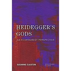 Heidegger's Gods. Susanne Claxton  - Buch