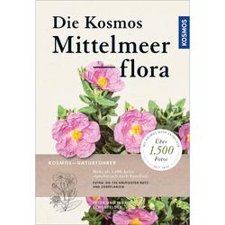 Die Kosmos-Mittelmeerflora - Tiere, Pflanzen und Garten