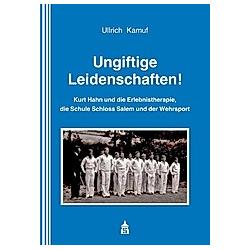 Ungiftige Leidenschaften!. Ullrich Kamuf  - Buch