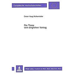 Die These vom dinglichen Vertrag. Dieter Haag Molkenteller  - Buch