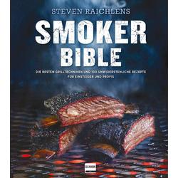 Steven Raichlens Smoker Bible als Buch von Steven Raichlen