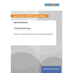 Tankstellenshops als Buch von Markus Hofstetter