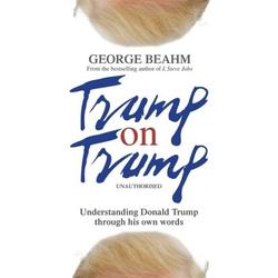 Trump on Trump als Buch von George Beahm
