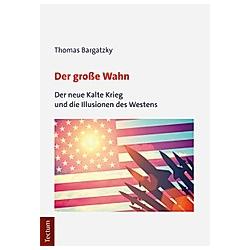 Der große Wahn. Thomas Bargatzky  - Buch