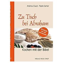 Zu Tisch bei Abraham. Paolo Sartor  Andrea Ciucci  - Buch