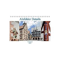 Alsfelder Details - eine Hommage (Tischkalender 2021 DIN A5 quer)