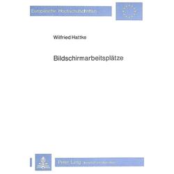 Bildschirmarbeitsplätze als Buch von Wilfried Hattke