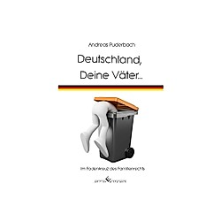 Deutschland  Deine Väter.... Andreas Puderbach  - Buch