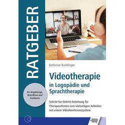 Videotherapie in Logopädie und Sprachtherapie: Taschenbuch von Korbinian Burlefinger