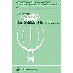 Das Schädel-Hirn-Trauma. Ernst Pfenninger  - Buch