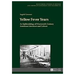 Yellow Fever Years. Ingrid Gessner  - Buch