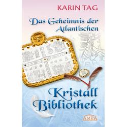 Das Geheimnis der Atlantischen Kristallbibliothek: eBook von Karin Tag