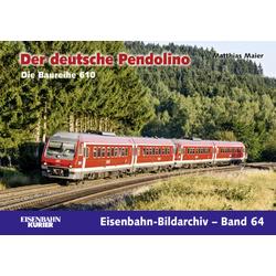 Eisenbahn-Bildarchiv 64. Der deutsche Pendolino: Buch von Matthias Maier