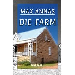 Die Farm. Max Annas  - Buch