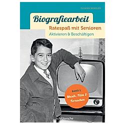 Biografiearbeit - Ratespaß mit Senioren - Musik  Film & Fernsehen. Susann Winkler  - Buch