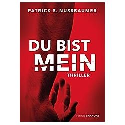 Du bist mein. Patrick S. Nussbaumer  - Buch