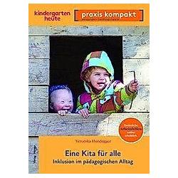 Eine Kita für alle. Veronika Hundegger  - Buch