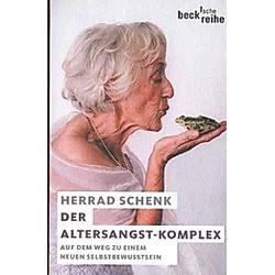 Der Altersangst-Komplex. Herrad Schenk  - Buch