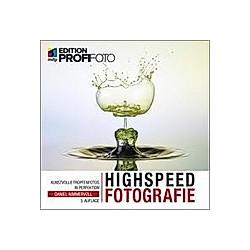 Highspeedfotografie. Daniel Nimmervoll  - Buch