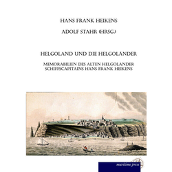 Helgoland und die Helgoländer als Buch von Hans-Frank Heikens