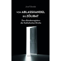 Von Ablaßhandel bis Zölibat. Josef Bordat  - Buch